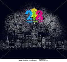 Happy new year 2018 written with Sparkle fire work and led New Years Eve 2018, Happy New Year 2018, New Times, Dog Years, New Year Celebration, Chinese New Year, Birthday Wishes, Fireworks, Merry Christmas