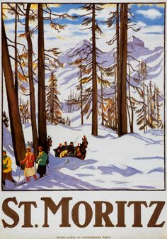 St. Moritz Swiss  i bought this poster on my honeymoon!!   it's still on my wall!!