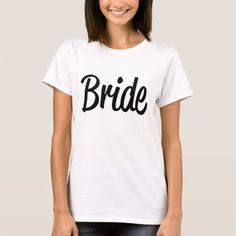 7c00e5ccf Bride T-Shirt Gifts For Wedding Party, Bridal Gifts, Wedding Happy, Party