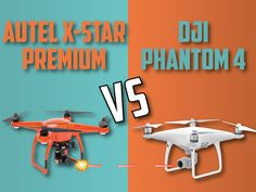 Our comparison of the Autel X-Star Premium and the DJI Phantom 4