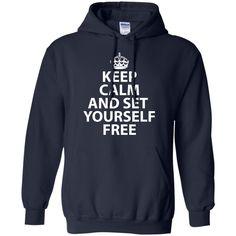 Keep Calm And Set Yourself Free Hoodie