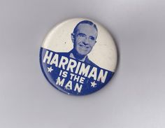 """Campaign Button 1952 w Averell Harriman for President """"Harriman Is The Man"""" Pic   eBay"""