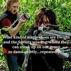 What Kind Of Magic Shoes Are Dwight And The Saviors Wearing, Where They Can Sneak Up On Our Group So Darn Quietly....Repeatedly?!!!