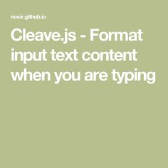 Cleave.js - Format input text content when you are typing