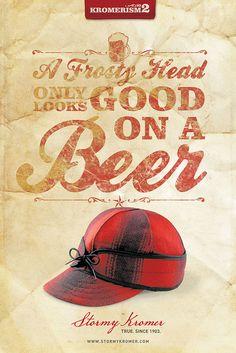 Kromerism #2: A Frosty Head Only Looks Good On a Beer #kromerism