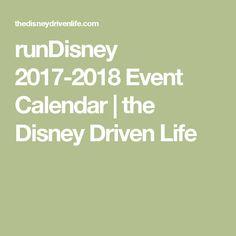 runDisney 2017-2018 Event Calendar | the Disney Driven Life