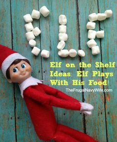 Elf on the Shelf Ideas: Elf Plays With His Food! #elfontheshelf #elfshelf #christmas