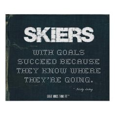 #Skiers with Goals Succeed in Denim > Poster with motivational #skiing quote