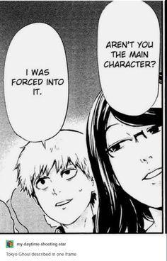 "thegreatwhiteotaku: "" Kaneki summing up how every anime/manga is started. Kaneki, Daytime Shooting Star, Ken Tokyo Ghoul, Tokyo Ghoul Manga, Videos Anime, Ghibli, Memes, A Silent Voice, Another Anime"