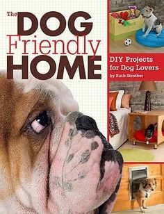 The Dog-Friendly Home: DIY Projects for Dog Lovers I WANT THIS!!