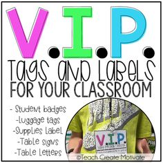 V.I.P. Tags and Labels This pack has everything I use in my classroom to implement a V.I.P. table. It works wonders! I hope you love it!Included:-V.I.P. Table letters- V.I.P. Table sign- V.I.P. student badges- V.I.P. supply labels- V.I.P. student luggage tags- V.I.P.