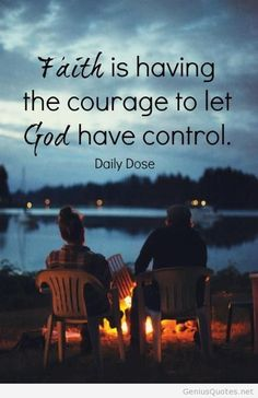 Faith is having courage