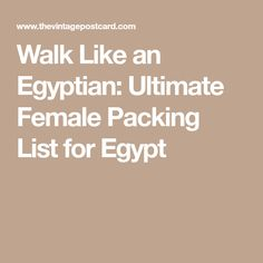 Walk Like an Egyptian: Ultimate Female Packing List for Egypt