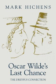 Mark Hichens - Oscar Wilde's Last Chance - Book Guild Ltd (2014) Last Chance, Biographies, Oscar Wilde, Prison, Book Art, Quotes, Books, Movie Posters, Paradox