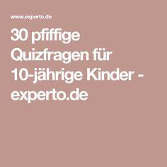30 pfiffige Quizfragen für 10-jährige Kinder - experto.de