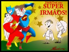 DESENHOS DO SAMIR LAHOUD: SUPER IRMÃOS...