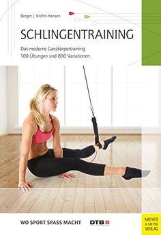 Schlingentraining: Das moderne Ganzkörpertraining 100 Übungen und 800 Variationen (Wo Sport Spass macht 19) - http://kostenlose-ebooks.1pic4u.com/2014/12/23/schlingentraining-das-moderne-ganzkoerpertraining-100-uebungen-und-800-variationen-wo-sport-spass-macht-19/