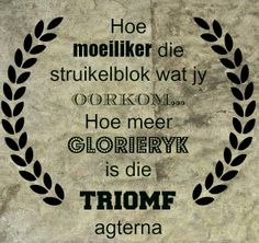 hoe meer glorieryk is die triomf agterna Afrikaanse Quotes, Wale, Poetry, Teaching, Poetry Books, Poems, Teaching Manners, Learning