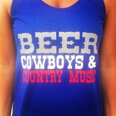 Country Shirts! Country Tanks! Beer, Cowboys  Country Music for $19.99!!! On sale at www.jdishdesigns.com!