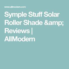 Symple Stuff Solar Roller Shade & Reviews | AllModern