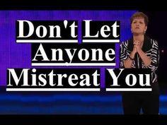 Joyce Meyer - Don't Let Anyone Mistreat You Sermon 2018