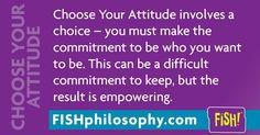 FISH! Philosophy   Choose Your Attitude Deena Ebbert (@Propellergirl)   Twitter