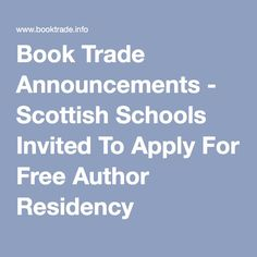 Book Trade Announcements - Scottish Schools Invited To Apply For Free Author Residency