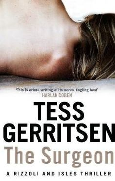 Tess Gerritsen - The Surgeon (Rizzoli & Isles, #1) - one of the best crime/thriller book series that exists!!