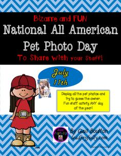 Display all the pet photos and try to guess the owner. Fun staff activity ANY day of the year! #CelebrateEveryday