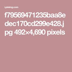 f79569471235baa8edec170cd299e428.jpg 492×4,690 pixels