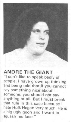 Andre the Giant....hahaha wrestling back in the day...which was a Wednesday btw....