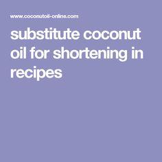substitute coconut oil for shortening in recipes