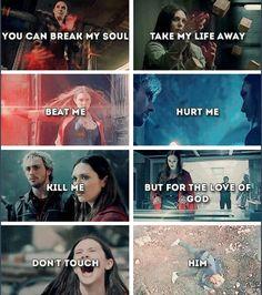 you can break my soul, take my life away, beat me, hurt me, kill me but for the love of God don't touch him. Ruhumu kırabilirsin, hayatımı al, bana vur, bana zarar ver, beni öldür ama Tanrı aşkına ona dokunma.