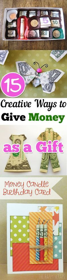 Creative ways to gift money- 15 Clever ways to give money other than in the standard envelope. This is perfect for the upcoming holiday season!