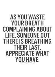 This is a new way of thinking for my work partner and I. The things we complain about are so empty when we watch someone take their last breath. The worst sound is that of a mother losing her child- A haunting sound, I wish to never ever hear again. #begreatful #behumble #appreciate