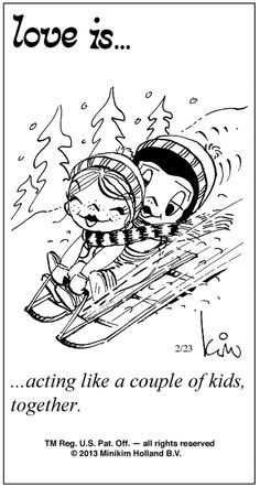 Love is... acting like a couple of kids, together. (by Kim Casali, conceived by and drawn by Bill Asprey)
