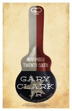 Gary Clark Jr poster from his November 2013 concert in Houston, Texas.