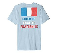 Liberte Egalite Fraternite Bastille Day T-Shirt Amazon Merch, Bastille, Branded T Shirts, Fashion Brands, Mens Tops, Stuff To Buy