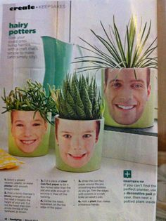 Hairy potters from family fun mag March 2014. Cover a small plant pot with contact paper & a paper cut out person head ( minus the top hair). Add a plant that makes it look like crazy hair. A silly, inexpensive & cute Mother's Day or Teacher present from child.