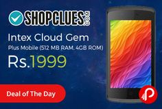Shopclues is offering 43% off on Intex Cloud Gem Plus Mobile (512 MB RAM, 4GB ROM) Just at Rs.1999. 1.4 GHz + A7, Quad Core, Gorilla Glass 3 Protection, 2MP Front Camera, 2MP back camera, 3G network, WVGA, 800*480 Pixels, 1 Year Intex Technologies (India) Limited Warranty.   http://www.paisebachaoindia.com/intex-cloud-gem-plus-mobile-512-mb-ram-4gb-rom-just-at-rs-1999-shopclues/