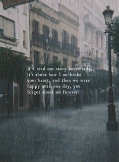 If I read your story backwards... love quote rain animated regret gif broken heart breakup