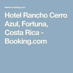 Hotel Rancho Cerro Azul, Fortuna, Costa Rica - Booking.com