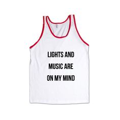 Lights And Music Are On My Mind Dancing EDM Electronic Raving Rave Dance Party Partying Parties Clubs Clubbing SGAL7 Men's Tank