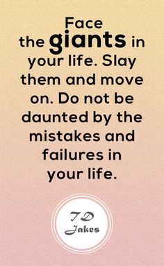 Face the giants in your life, slay them and move on. Do not be daunted by the mistakes and failures in your life. Dont Quit Quotes, Quotes About Haters, Quotes To Live By, Life Quotes, Hater Quotes, Short Inspirational Quotes, Inspiring Quotes About Life, Motivational Quotes, Bible Verses Quotes