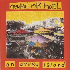 Neutral Milk Hotel, On Avery Island