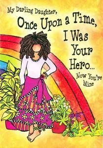 My Darling Daughter Once Upon a Time Birthday Greeting Card By Suzy Toronto by Blue Mountain Arts. $4.99. Details: Fine card stock with glitter accents and gem. Inside is full color.. Artwork and Written by: Suzy Toronto. Inside:  When you were a little girl, you followed me around, watched every move I made, and tried to be just like me.  No matter what I did, you were my little shadow.  I never quite felt worthy of the honor, but it made me smile all over.  I guess i...