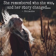 Ella recordó quién era, y su historia cambió ...