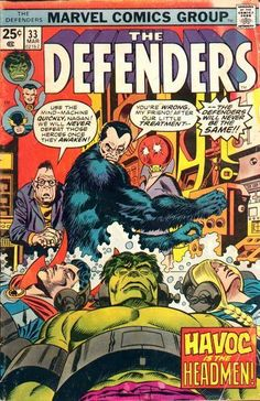 The Defenders #33 (Steve Gerber and Sal Buscema, Marvel Comics, 1976)  The very first comics I ever owned were this one and Captain America & The Falcon #196.   Every week, my father and I went to the newsstand. He'd buy himself some chewing tobacco, and me some bubble-gum cards. One day, I asked if I could get comics instead.   I read them before dinner. After dinner, I used a dictionary to look up the words I didn't know. By bedtime, I'd decided that I wanted to write things when I grew…