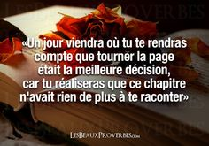 one day will come when you will realize that turning the page was the best decision because you will realize that this chapter no longer you narrate again! Image Citation, Quote Citation, Positive And Negative, Positive Attitude, Great Sentences, French Quotes, Learn French, Text You, Positive Affirmations