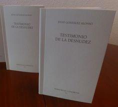 Testimonio de la desnudez / Julio González Alonso - Valladolid : Fundación Jorge Guillén : Diputación de Valladolid, 2015